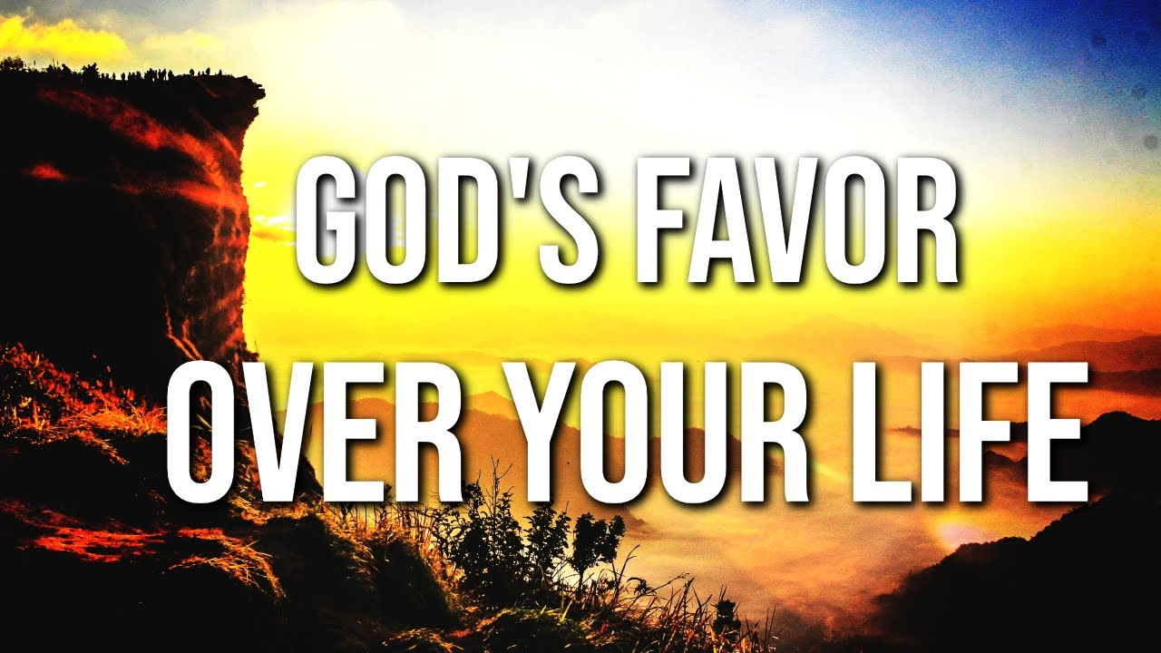 God's Favor Over Your Life