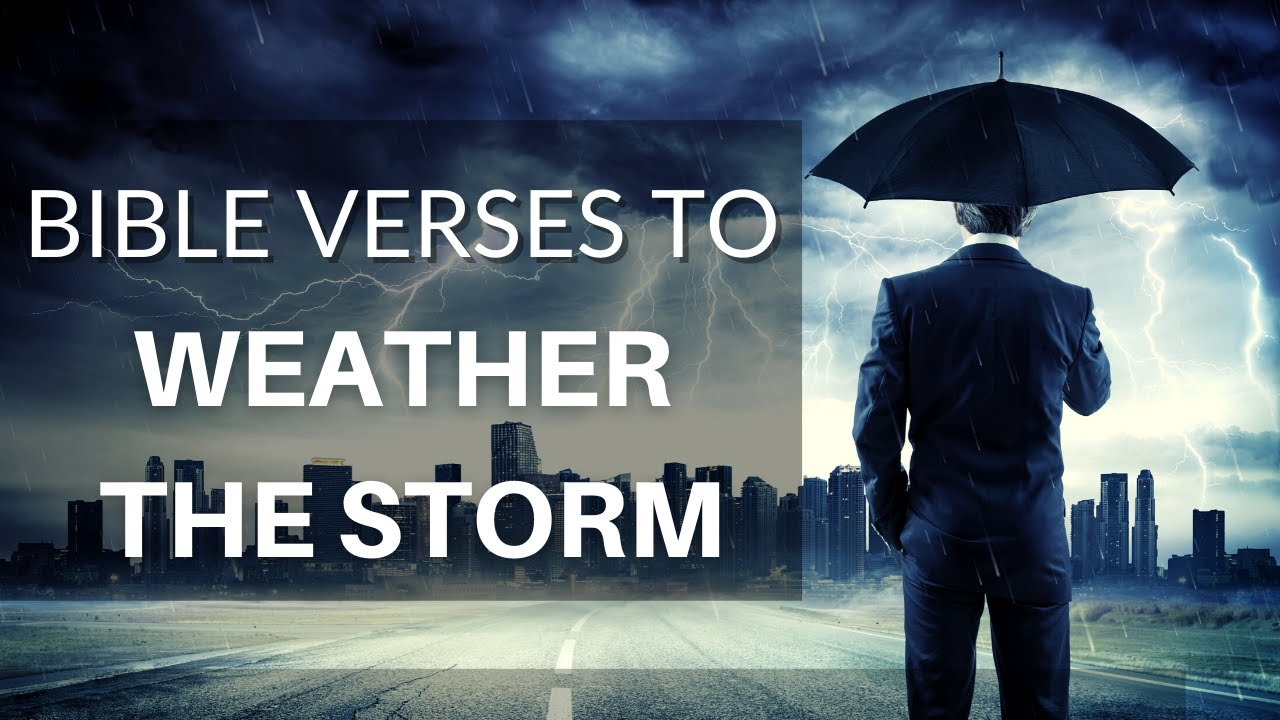 Bible Verses To Weather The Storm