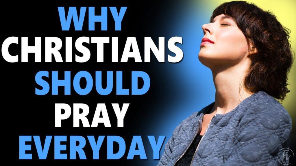 why should christians pray everyday
