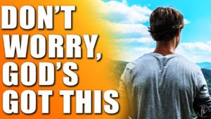 don't worry God's got this