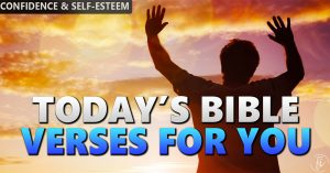 Today's Bible Verses For You Confidence And Self-Esteem